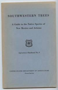 Southwestern Trees: A guide to the native species of New Mexico and  Arizona. Agriculture Handbook No. 9