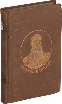 image of The Life of William Henry Harrison, (of Ohio,) the People's Candidate for the Presidency. With a history of the wars with the British and Indians on our North-Western Frontier