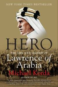 Hero : The Life and Legend of Lawrence of Arabia