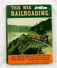 This Was Railroading by  George B Abdill - 1st thus - No Date - from Adelaide Booksellers and Biblio.co.uk