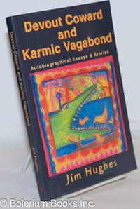 image of Devout Coward and Karmic Vagabond: Autobiographical Essays & Stories