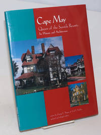 Cape May, Queen of the Seaside Resorts; Its History and Architecture. Photographs by George E. Thomas. Updated and Enlarged Edition