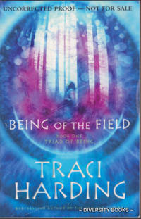 BEING OF THE FIELD : Book One. Triad of Being