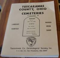 Tuscarawas County, Ohio Cemeteries Volume IV (Lawrence, Fairfield, Warren, Union, Sandy)