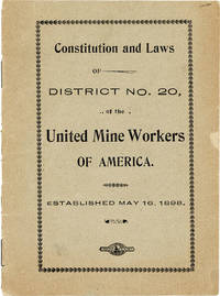 Constitution and Laws of District No. 20, of the United Mine Workers of America. Established May 16, 1898