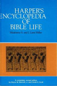 Harper's Encyclopedia of Bible Life A Completely Revised Edition of the  Original Work by Boyce M. Bennett, Jr. and David H. Scott