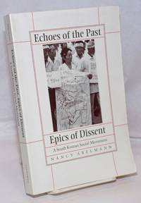 image of Echoes of the Past, Epics of Dissent; A South Korean Social Movement