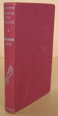 Seven Dawns to Death by  Berkeley GRAY - First Edition. - 1950 - from Mainly Fiction and Biblio.com