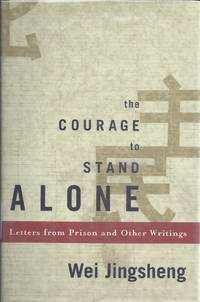 The Courage to Stand Alone  Letters from Prison and Other Writings