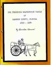 The Frederick Weathington Family of Gadsden County, Florida 1830-1984