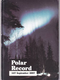 POLAR RECORD: Journal of the Scott Polar Research Institute, University of Cambridge. Vol. 23, No. 147. September 1987.