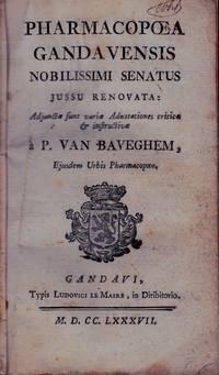 Pharmacopoea Gandavensis Nobilissimi Senatus jussu Renovata: Adjunctae sunt virae Adnotationes critica & instructivae . [woodcut vignet]