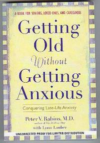 Getting Old without Getting Anxious: Conquering Late-Life Anxiety.