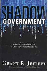 image of Shadow Government How the Secret Global Elite is Using Surveillance  Against You