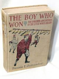 The Boy Who Won or, More About the Little White Indians