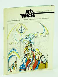 Arts West Magazine - Visual Arts of Manitoba, Saskatchewan, British Columbia, Alberta and the North, Volume 2, Number 2, 1977 - Daphne Odjig by  et  Dr. Maija; al - First Edition - 1977 - from RareNonFiction.com and Biblio.com
