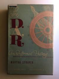 The D. A. R. An Informal History