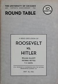 image of Roosevelt Vs. Hitler: a Radio Discussion by the University of Chicago Round Table No. 166 (378th Broadcast In Cooperation with the National Broadcasting Company May 18, 1941)