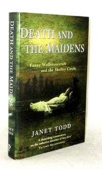 Death and the Maidens Fanny Wollstonecraft and the Shelley Circle