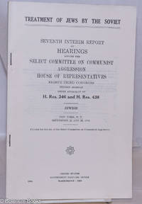 image of Treatment of Jews by the Soviet. Seventh interim report of hearings before the Select Committee on Communist Aggression, House of Representatives