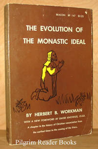 The Evolution of the Monastic Ideal from the Earliest Times Down  to the Coming of the Friars: A Second Chapter in the History of Christian  Renunciation.