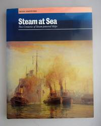 Steam at sea : two centuries of steam-powered Ships