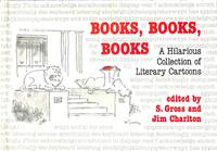 Books, Books, Books. A hilarious collection of literary cartoons. by  S. & JIM CHARLTON (eds.) GROSS - from Frits Knuf Antiquarian Books and Biblio.com