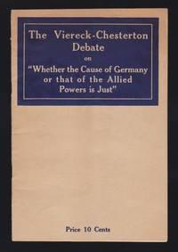 "The Viereck-Chesterton Debate : Debate Between George Sylvester Viereck Editor Of ""The..."