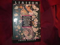 Liaison. The Gripping Real Story of the Diplomat Spy and the Chinese Opera Star Whose Affair...