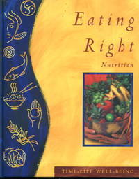 Eating Right: Nutrition (Well-Being series)