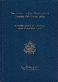 Commemorative Joint Meeting of the Congress of the United States In Remembrance of the Victims and Heroes of September 11, 2001