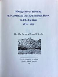 Bibliography of Yosemite, the Central and the Southern High Sierra, and the Big Trees, 1839-1900