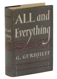 All and Everything: An Objectively Impartial Criticism of the Life of Man or, Beelzebub's Tales to His Grandson