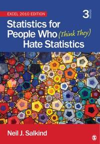 Statistics for People Who Think They Hate Statistics : Excel 2010 Edition