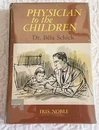 image of PHYSICIAN TO THE CHILDREN Dr. Bela Schick