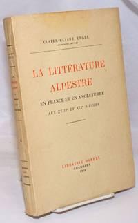 image of La litterature Alpestre en France et en Angleterre aux XVIIIe et XIXe siecles