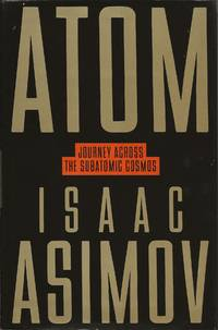 Atom: Journey Across the Subatomic Cosmos by Isaac Asimov - First - 1991 - from Bujoldfan and Biblio.com