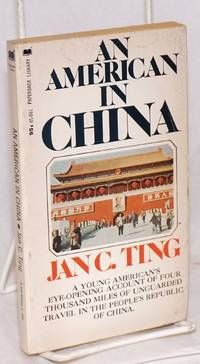An American in China. A young American's eye-opening account of four thousand miles of unguarded travel in the People's Republic of China