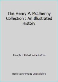 The Henry P. McIlhenny Collection : An Illustrated History