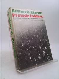 Prelude to Mars : An Omnibus Containing the Complete Novels Prelude to Space and the Sands of...