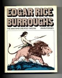 Edgar Rice Burroughs: the Man Who Created Tarzan  - 1st Edition/1st  Printing