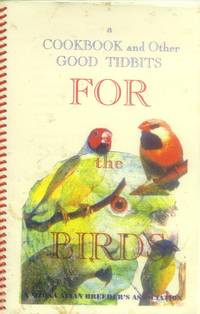 image of A Cookbook and Other Good Tidbits for the Birds