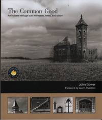 image of The Common Good An Indiana Heritage Built with Taxes, Tithes, and Tuition