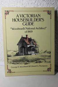 image of A Victorian Housebuilder's Guide Woodward's National Architect of 1869