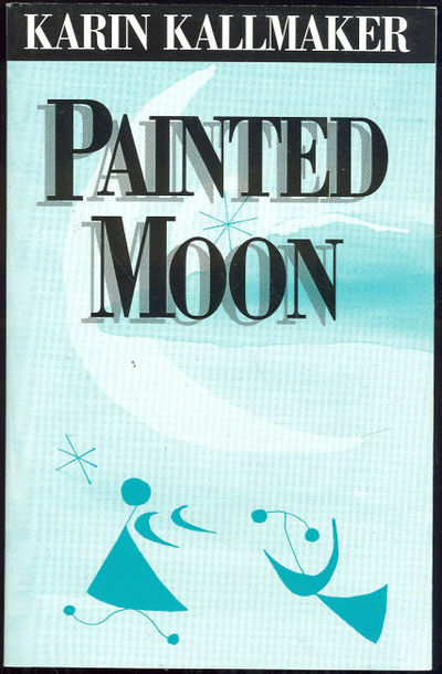 PAINTED MOON, Kallmaker, Karin