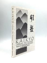 KAIKYO: Opening the Dharma, Memoirs of a Buddhist Priest's Wife in America
