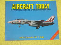 Aircraft Today, A Practical Guide to Aviation Photography