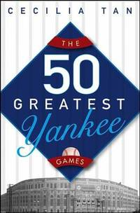 The 50 Greatest Yankee Games