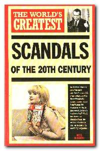 The World's Greatest Scandals of the 20th Century