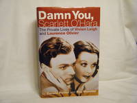 Damn You, Scarlett O'Hara  The Private Lives of Vivien Leigh and Laurence  Olivier